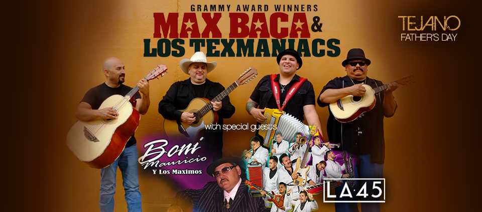 Tejano Father's Day – Texmaniacs with special Guest Boni Mauricio and LA 45
