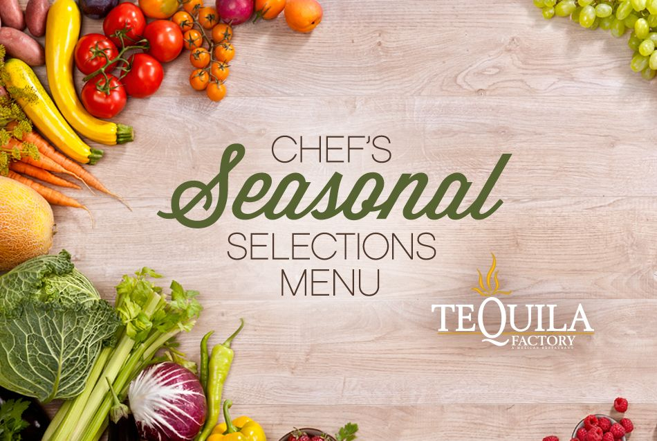 Chefs Seasonal Selection Tequila Factory