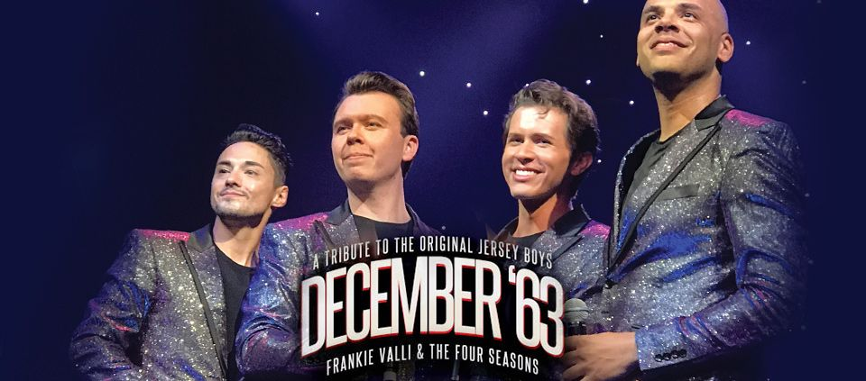 December 63 - Frankie Valli & The Four Seasons Tribute