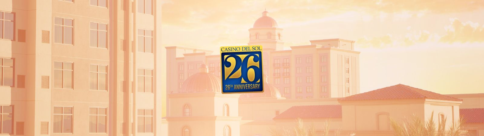26th Anniversary Dining specials at Casino Del SOl